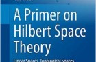 Book Launch: A Primer on Hilbert Space Theory